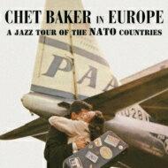ジャズ, モダン Chet Baker In Europe - A Jazz Tour Of The Nato Countries CD