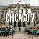 シカゴ7裁判 / Trial Of The Chicago 7 輸入盤 【CD】 - HMV&BOOKS online 1号店