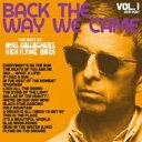 【送料無料】 Noel Gallagher's High Flying Birds / Back The Way We Came Vol.1 (2011 - 2021) (3枚組 Blu-Spec CD2)<ハードカバーブック/スペシャル ユーティリティケース/ポストカードセット付属>【完全生産限定盤】 【BLU-SPEC CD 2】