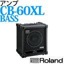 【送料無料】 ローランド 【アンプ】CB-60XL ベースアンプ