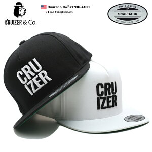 クルーザーアンドコー CRUIZER&CO 帽子 キャップ スナップバック CAP メンズ レディース 黒 白 b系 ヒップホップ ストリート系 ファッション ブランド YUPOONG ユーポン 定番 ロゴ 刺繍 シンプル ワンポイント メキシカンギャング チカーノ かっこいい おしゃれ 17CR-413C