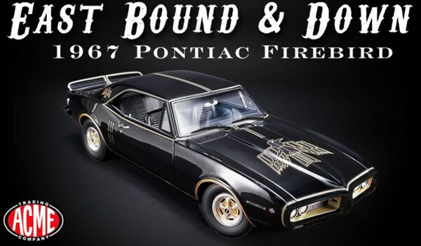 1/18 ACME☆1967 ポンティアック ファイヤーバード 黒  East Bound & Down ワイルドスピード  特別限定モデル!【予約商品】