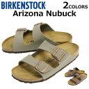 MAX2000円OFFクーポン配布中 BIRKENSTOCK ビルケンシュトック BIRKEN Arizona Nubuck アリゾナ ヌバック サンダル靴 メンズ レディースプレゼント ギフト 通勤 通学 送料無料
