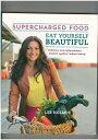 【中古】Eat Yourself Beautiful Supercharged Food 英語