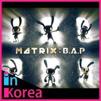 【予約・スペシャル版】B.A.P4thミニアルバムMATRIX/BAPビーエーピー