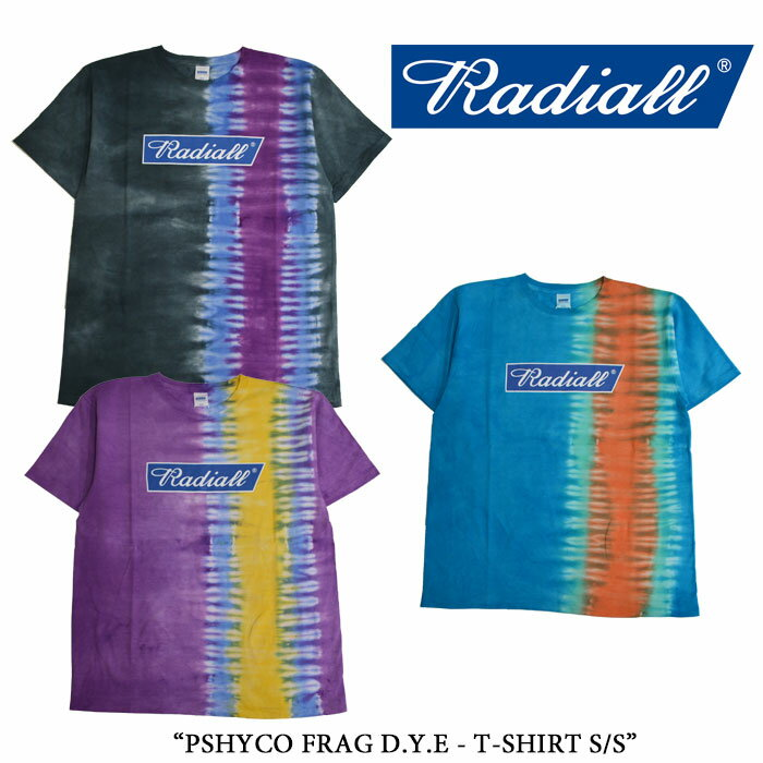 RADIALL(ラディアル)PSHYCO FRAG D.Y.E - T-SHIRT S/S【2017 SUMMER SPOT 】【即発...