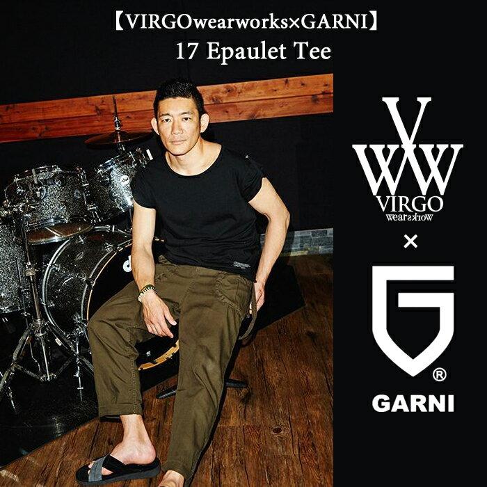 VIRGO(ヴァルゴ)【VIRGOwearworks×GARNI】17 Epaulet Tee【即発送可能】【VG-CB-66】