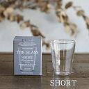 THE GLASS SHORT 240ml ザ・グラス ショート 耐熱ガラス ギフトにもオススメ スタンダードグラス HARIO株式会社