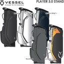 ♪【先行予約】【21年モデル】ベゼル PLAYER 3.0 STAND キャディバッグ 8530120 (Men's) VESSEL プレイヤースタンド・・・