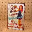 サインプレート アンティーク 看板 サインボード ガレージ ビール セクシー The Happy Hour Lounge サイズS アメリカ アメリカン雑貨 【メール便OK】_SP-Z5342-FEE