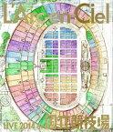 【送料無料】L'Arc〜en〜Ciel LIVE 2014 at 国立競技場/L'Arc〜en〜Ciel[Blu-ray]【返品種別A】