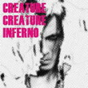 【送料無料】[枚数限定][限定盤]INFERNO(初回受注限定生産盤)/Creature Creature[CD+DVD]【返品...