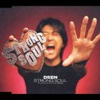STRONG SOUL/DEEN[CD]通常盤【返品種別A】