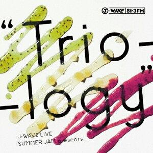 """【送料無料】J-WAVE LIVE SUMMER JAM presents""""Trio-logy""""/オムニバス[CD+DVD]【返品種別A】"""