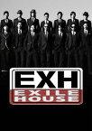 EXH〜EXILE HOUSE〜/EXILE[DVD]【返品種別A】