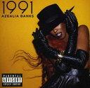 1991[輸入盤]/AZEALIA BANKS[CD]【返品種別A】
