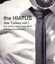 【送料無料】「Jive Turkey vol.1 Live at Blue Note Tokyo 2016 and Tour Documentary」/the HIATUS[Blu-ray]【返品種別A】