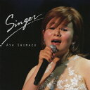 Singer/島津亜矢[CD]【返品種別A】