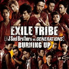 【RCP】【送料無料】BURNING UP(DVD付)/EXILE TRIBE(三代目 J Soul Brothers VS GENERATIONS)[C...