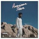 AMERICAN TEEN【輸入盤】▼/KHALID[CD]【返品種別A】