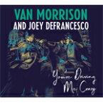 YOU'RE DRIVING ME CRAZY【輸入盤】▼/VAN MORRISON AND JOEY DEFRANCESCO[CD]【返品種別A】