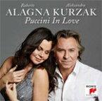 PUCCINI IN LOVE【輸入盤】▼/ROBERTO ALAGNA ,ALEKSANDRA KURZAK[CD]【返品種別A】