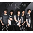 TO THE LIMIT/KAT-TUN[CD]通常盤【返品種別A】