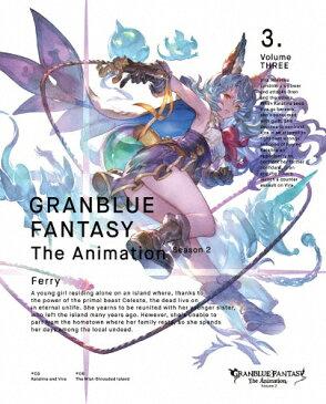 【送料無料】[限定版]GRANBLUE FANTASY The Animation Season2 3(完全生産限定版)/アニメーション[DVD]【返品種別A】