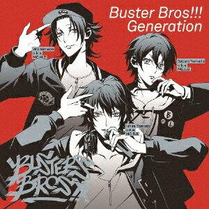 声優, アーティスト名・は行 Buster Bros!!! GenerationBuster Bros!!!CDA