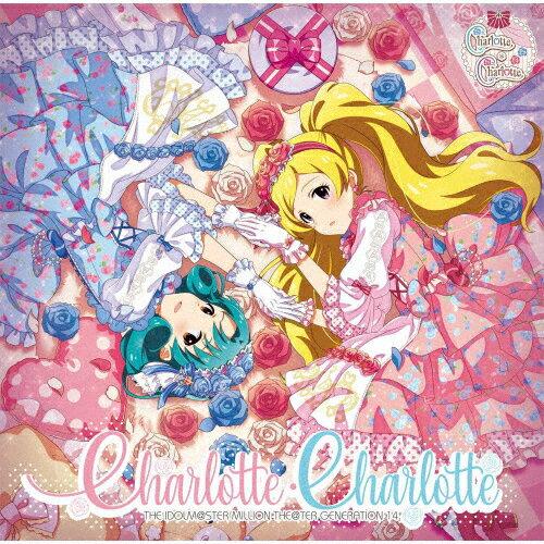 邦楽, ロック・ポップス THE IDOLMSTER MILLION THETER GENERATION 14 CharlotteCharlotteCharlotteC harlotte(), ()CDA