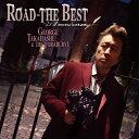 ロード-ザ・ベスト〜25th anniversary/高橋ジョージ&THE 虎舞竜[CD+DVD]【返品種別A】