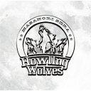 【送料無料】Howling Wolves/世良公則[CD]【返品種別A】