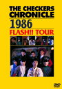 THE CHECKERS CHRONICLE 1986 FLASH!! TOUR【廉価版】/チェッカーズ[DVD]【返品種別A】