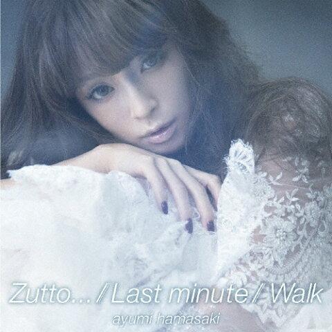 [枚数限定]Zutto.../Last minute/Walk/浜崎あゆみ[CD]【返品種別A】