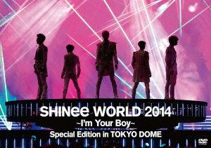 SHINeeWORLD2014〜I'mYourBoy〜SpecialEditioninTOKYODOME|SHINee|UPBH-20136/7