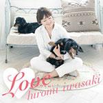 Love(初回限定盤)/岩崎宏美[CD]