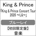 【送料無料】[枚数限定][限定版]King & Prince CONCERT TOUR 2020 〜L&〜(初回限定盤)【Blu-ray】/King & Prince[Blu-ray]【返品種別A】・・・