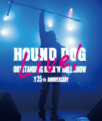 【送料無料】HOUND DOG 35th ANNIVERSARY「OUTSTANDING ROCK'N'ROLL SHOW」/HOUND DOG[Blu-ray]【返品種別A】