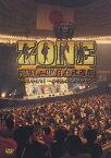 【送料無料】ZONE FINAL in 日本武道館 2005/04/01〜心を込めてありがとう〜/ZONE[DVD]【返品種別A】