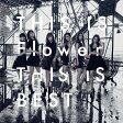 【送料無料】THIS IS Flower THIS IS BEST(DVD付)/Flower[CD+DVD]通常盤【返品種別A】