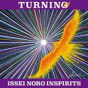 TURNING/ISSEI NORO INSPIRITS[Blu-specCD2]【返品種別A】