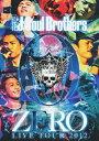 【送料無料】三代目J Soul Brothers LIVE TOUR 2012 「0〜ZERO〜」/三代目 J Soul Brothers[DVD]【返品種別A】