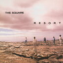 R・E・S・O・R・T/THE SQUARE[CD]【返品種別A】