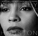 I WISH YOU LOVE:MORE FROM THE BODYGUARD【輸入盤】▼/WHITNEY HOUSTON[CD]【返品種別A】