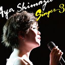SINGER3/島津亜矢[CD]【返品種別A】