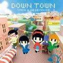 DOWN TOWN/YMCK  DE DE MOUSE[CD]【返品種別A】