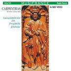 カルパントラ:エレミアの哀歌/ア・セイ・ヴォーチ[CD]【返品種別A】