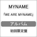 【送料無料】[枚数限定][限定盤]WE ARE MYNAME(初回限定盤)/MYNAME[CD+DVD]【返品種別A】