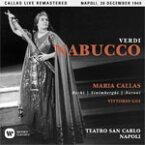 ヴェルディ:歌劇『ナブッコ』(1949年12月20日、ナポリ、ライヴ)【輸入盤】▼/マリア・カラス[CD]【返品種別A】