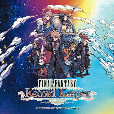 FINAL FANTASY Record Keeper オリジナル・サウンドトラック vol.3/ゲーム・ミュージック[CD]【返品種別A】